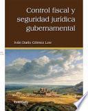 Control fiscal y seguridad jurídica gubernamental