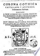 Corona Gothica, Castellana y Austriaca. Politicamente illustrada. Dedicado a don Geronimo Serra Marin, ... por don Diego Saavedra Faxardo, ..