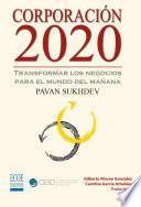 Corporación 2020, Transformar los negocios para el mundo del mañana