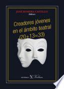 Creadores jóvenes en el ámbito teatral (20+13=33)