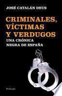 Criminales, vÃctimas y verdugos
