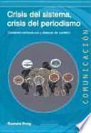 Crisis del sistema, crisis del periodismo : contexto estructural y deseos de cambio
