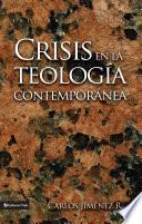 Crisis en la teología contemporánea