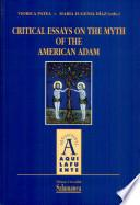 Critical essays on the mith of the american Adam