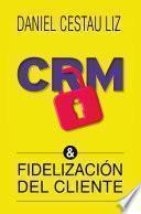 CRM y fidelización del cliente