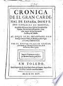 Cronica de el gran Cardenal de España don Pedro Gonçalez de Mendoça, Arçobispo de la muy Santa Yglesia Primada de las Españas ...