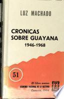 Crónicas sobre Guayana, 1946-1968
