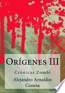 Crónicas Zombi: orígenes III