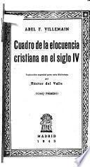 Cuadro de la elocuencia cristiana en el siglo IV