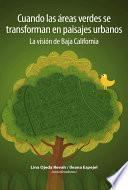 Cuando las áreas verdes se transforman en paisajes urbanos. La visión de Baja California.