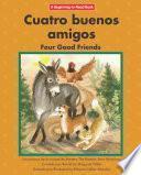 Cuatro Buenos Amigos/ Four Good Friends