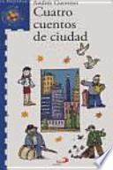 Cuatro cuentos de ciudad