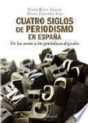 Cuatro siglos de periodismo en España