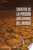 Cuentos de la prisión más grande del mundo