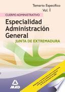 Cuerpo Administrativo.especialidad Administracion General de la Comunidad de Extremadura. Temario Especifico Volumen i Ebook