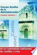 Cuerpo Auxiliar de la Administracion de la Comunidad de Castilla Y Leon. Temario. Volumen I.e-book.