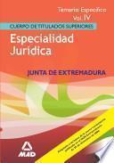 Cuerpo de Titulados Superiores.especialidad Juridica de la Comunidad de Extremadura. Temario Especifico Volumen Iv