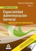 Cuerpo Tecnico de la Comunidad Autonoma de Extremadura. Especialidad Administracion General. Temario Especifico Volumen i Ebook