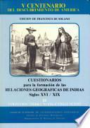 Cuestionarios para la formación de las relaciones geográficas de Indias