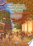 Cultura liberal, México y España 1860-1930