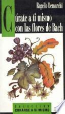 Cúrate a ti mismo con las flores de Bach