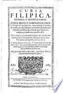 Curia filipica, primera y segunda parte, donde... se trata de los juyzios... forenses, eclesiásticos y seculares... y de la mercancía, y contratación de tierra y mar...