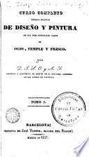 Curso completo teórico práctico de diseño y pintura en sus tres principales ramos de olio, temple y fresco