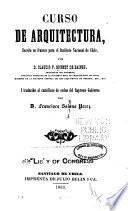 Curso de arquitectura, escrito en frances para el Instituto Nacional de Chile, ... i traducido al castellano ...