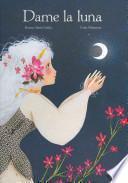 Dame la luna / Give me the Moon