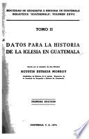 Datos para la historia de la Iglesia en Guatemala