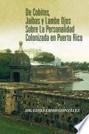 De Cobitos, Jaibas y Lambe Ojos Sobre La Personalidad Colonizada en Puerto Rico