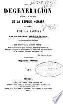 De la degeneración física y moral de la especie humana, ocasionada por la vacuna