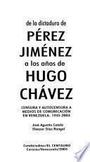 De la dictadura de Pérez Jiménez a los años de Hugo Chávez