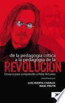 De la pedagogía crítica a la pedagogía de la revolución