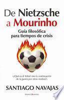 De Nietzsche a Mourinho. Guía filosófica para tiempos de crisis