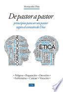 De pastor a pastor: Principios para ser un pastor según el corazón de Dios