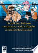De policías y ladrones a migrantes y nativos digitales:
