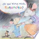 ¿De qué tienes miedo ratoncito? (What Are You Scared of, Little Mouse?)