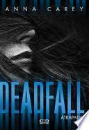Deadfall - Atrapada
