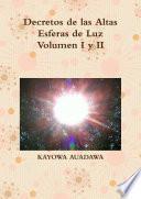 Decretos de las Altas Esferas de Luz Volumen I y II