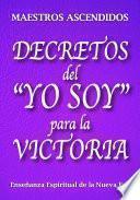 """Decretos del """"YO SOY"""" para la Victoria"""
