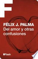 Del amor y otras confusiones (Flash Relatos)