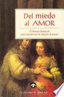 Del Miedo Al Amor/ Creating Union