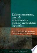 Delitos económicos, contra la administración pública y criminalidad organizada