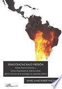 Democracias bajo presión.Estado, Fuerzas Armadas y Crimen Organizado en América Latina: ¿Éxito o fracaso de la estrategia de contención militar?