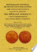 Demostración histórica del verdadero valor de todas las monedas que corrian en Castilla durante el reynado de D. Enrique IV