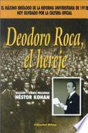 Deodoro Roca, el hereje