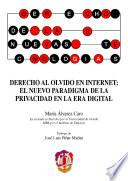 Derecho al olvido en internet: el nuevo paradigma de la privacidad en la era digital