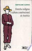 Derecho indígena y cultura constitucional en América