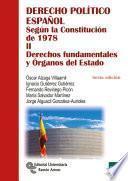 Derecho político español Tomo II: Derechos fundamentales y Órganos del Estado